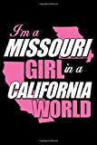 Im a missouri girl In A California World Funy Quets notebook: Journal for Writing, College Ruled Size 6' x 9', 120 Page