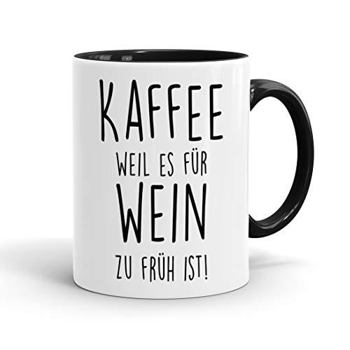 True Statements Lustige Tasse Kaffee weil es für Wein zu früh ist - originelles Geschenk, Rand/Griff Schwarz