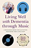 Living Well with Dementia through Music: A Resource Book for Activities Providers and Care Staff (English Edition)