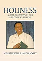 Holiness: A Sure Foundation for a Promising Future