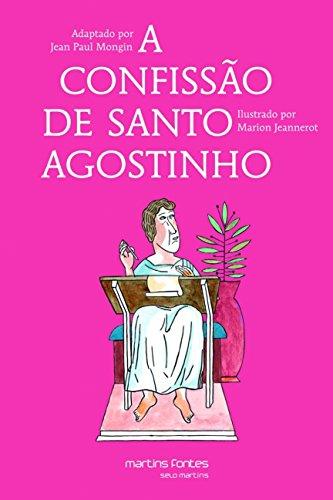 A Confissão de Santo Agostinho: Adaptado das Confissões de Santo Agostinho
