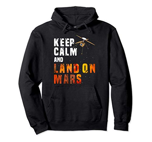 Keep Calm And Land On Mars Helicopter Ingenuity Sudadera con Capucha