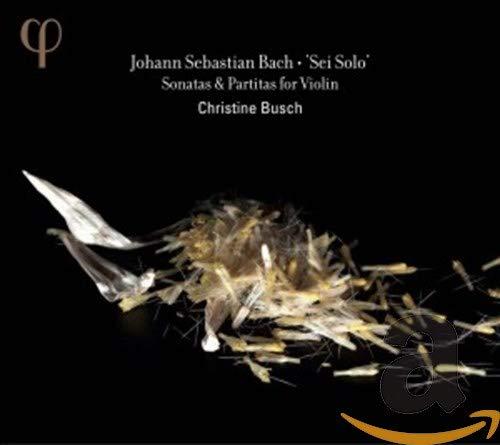 Bach: Sonaten und Partiten für Solo-Violine, BWV 1001-1006