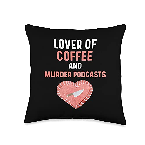 True Crime Podcast Gifts For Women Coffee Lover True Crime Stuff Murder Podcast Serial Killer Throw Pillow, 16x16, Multicolor