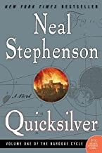 [ Quicksilver: Volume One of the Baroque Cycle Stephenson, Neal ( Author ) ] { Paperback } 2004