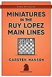 Miniatures In The Ruy Lopez: Main Lines (chess Miniatures)-Hansen, Carsten