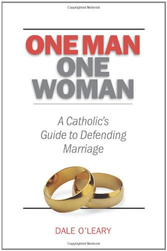Image of One Man, One Woman: A Catholics Guide to Defending Marriage