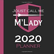 Joust call me M'Lady Planner: Renaissance Fair Fan Scheduling Solution (Whimsical 2020 Planners)
