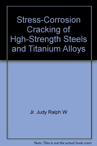 Stress-Corrosion Cracking of Hgh-Strength Steels and Titanium Alloys ⭐