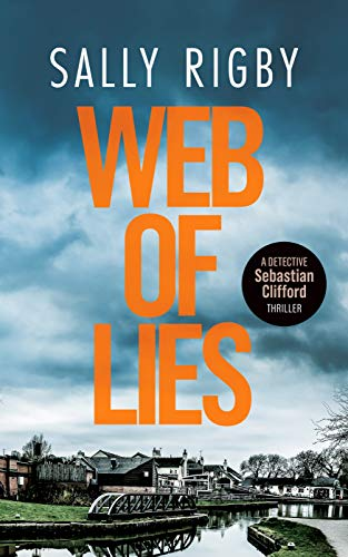 Web of Lies: A Midlands Crime Thriller (Detective Sebastian Clifford - Book 1) by [Sally Rigby]