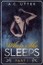 When She Sleeps: Part I