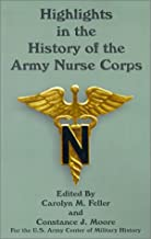 Highlights in the History of the Army Nurse Corps