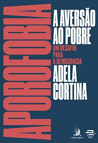 Aporofobia, a Aversão ao Pobre: um Desafio Para a Democracia: Volume 1