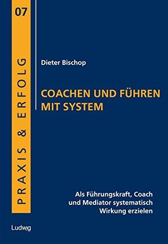 Dieter Bischop, Coachen und führen mit System