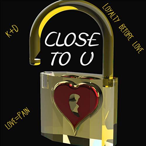Close To U (feat. GVG Drako) [Explicit]