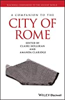 A Companion to the City of Rome (Blackwell Companions to the Ancient World)