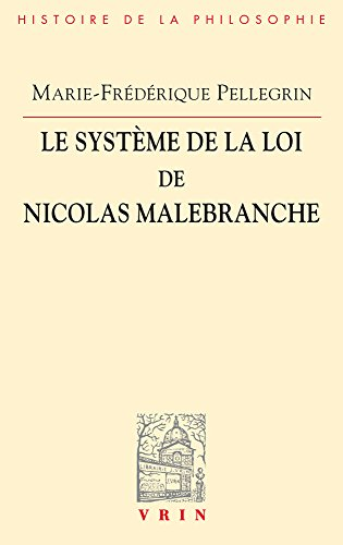 Le Systeme de la Loi de Nicolas Malebranche (Bibliotheque D'Histoire de la Philosophie) (French Edition)