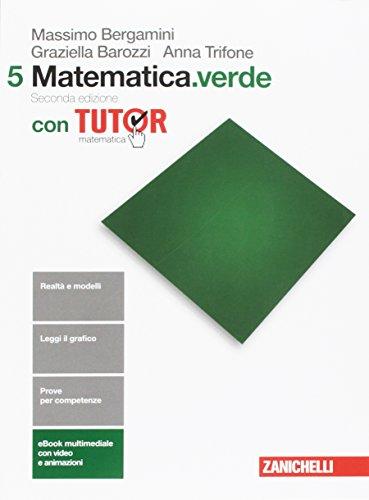 Matematica.verde. Con Tutor. Per le Scuole superiori. Con e-book. Con espansione online