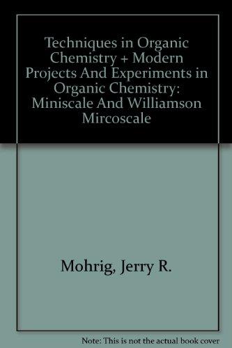 Techniques in Organic Chemistry & Modern Projects and Experiments in Organic Chemistry: Miniscale and Williamson Mircosc