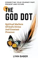 The God Dot: Spiritual Markers of God's Diving and Constant Presence