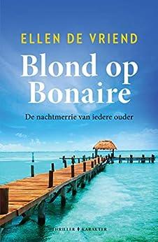 Blond op Bonaire van [Ellen De Vriend]