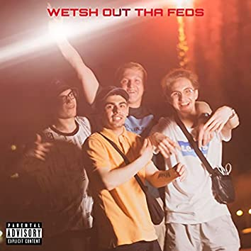 Wetsh Out Tha Feds (Prod. by SONIUS)