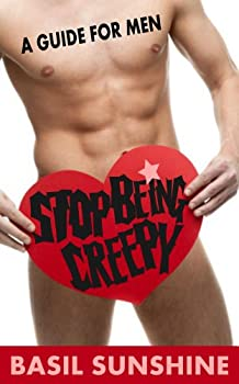 Stop Being Creepy