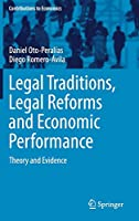 Legal Traditions, Legal Reforms and Economic Performance: Theory and Evidence (Contributions to Economics)