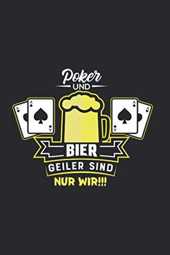 Poker Und Bier Geiler Sind Nur Wir: Notizbuch Planer Tagebuch Schreibheft Notizblock - Geschenk Für Alle Die Gerne Pokern (15,2x229 cm, A5, 6