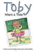 Toby Wears a Tutu