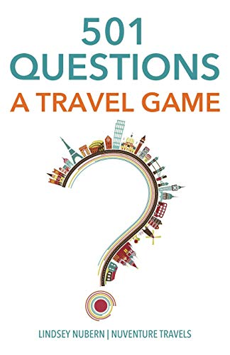 Compare Textbook Prices for 501 Questions: A Travel Game 1 Edition ISBN 9781717393708 by Nubern, Lindsey Desmarais