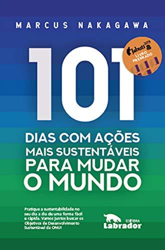 101 dias com ações mais sustentáveis para mudar o mundo (Portuguese Edition)