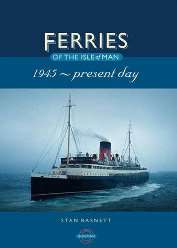 Ferries of the Isle of Man: 1945-Present Day