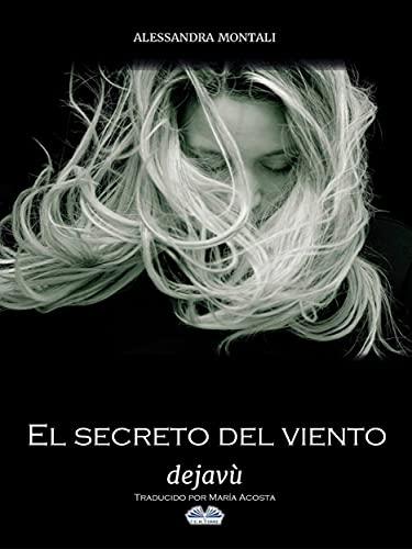 El Secreto Del Viento – Deja vù de Alessandra Montali