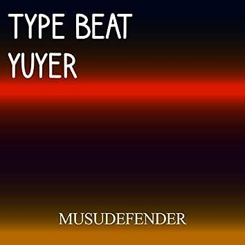 Type Beat Yuyer