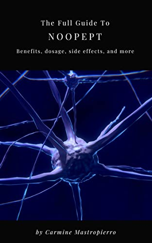 The Full Guide to Noopept: Dosage, Benefits, Side effects, a