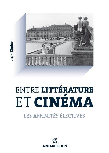 Entre littérature et cinéma : Echanges, conversions, hybridations: Les affinités électives