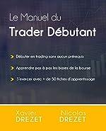 Le Manuel du Trader Débutant de Xavier Drezet