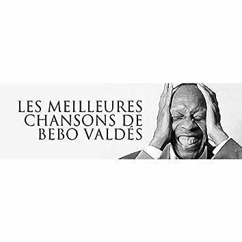 Les meilleures chansons de Bebo Valdés