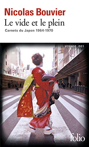 Le vide et le plein: Carnets du Japon 1964-1970