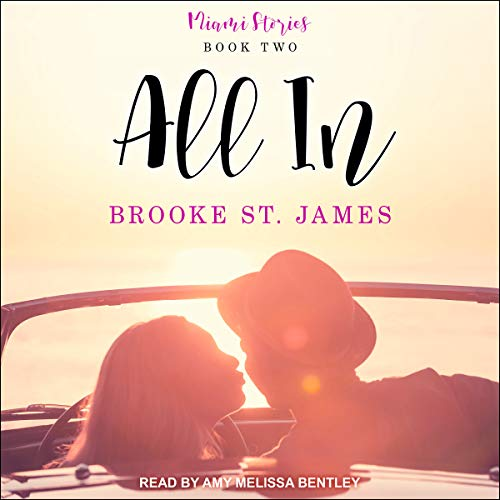 All In     Miami Stories, Book 2              By:                                                                                                                                 Brooke St. James                               Narrated by:                                                                                                                                 Amy Melissa Bentley                      Length: 5 hrs and 33 mins     Not rated yet     Overall 0.0