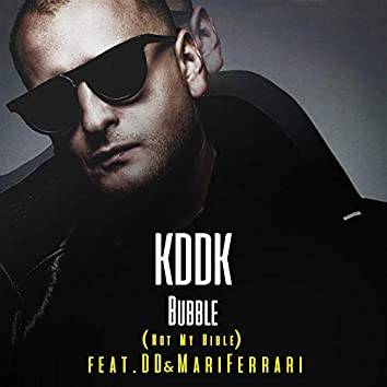 Bubble (Not My Bible) (feat. DD & Mari Ferrari)