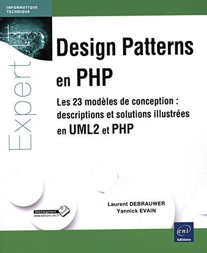 Design Patterns en PHP - Les 23 modèles de conception : descriptions et solutions illustrées en UML2 et PHP