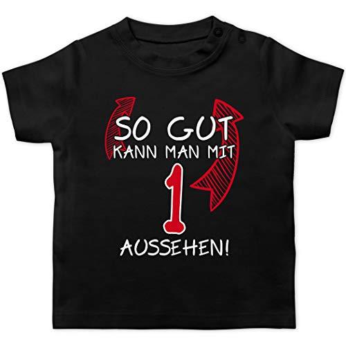 Geburtstag Baby - So gut kann Man mit 1 Aussehen - 12/18 Monate - Schwarz - Shirt 1 Geburtstag Junge - BZ02 - Baby T-Shirt Kurzarm