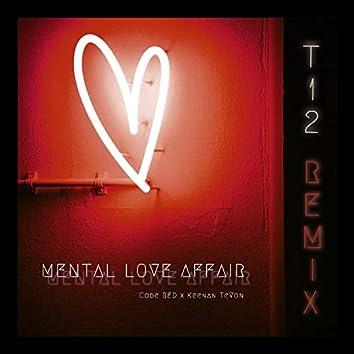 Mental Love Affair (T12 Remix)
