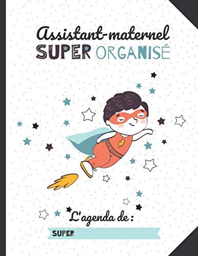 AGENDA Assistant-maternel super organisé : Plannings de présence, relevés d'heures, pré-déclaration Pajemploi: CAHIER D'APPEL + AGENDA PERMANENT ... à la fonction de l'assistant(e)-maternel(le)