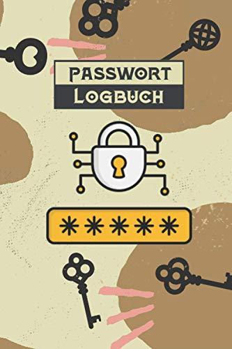 Passwort Logbuch: Handliches offline Notizbuch mit ABC... Register zum Organisieren und Managen bzw. Verwalten all deiner Zugansdaten, Passwörter und ... in ca. DIN A5 (6
