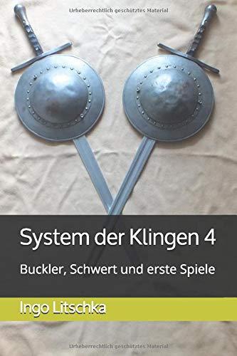 System der Klingen 4: Buckler, Schwert und erste Spiele