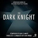 The Dark Knight - Aggressive Expansion- Main Theme
