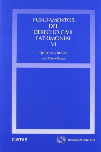 Fundamentos del Derecho Civil Patrimonial. VI - Derechos Reales (Estudios y Comentarios de Legislación)